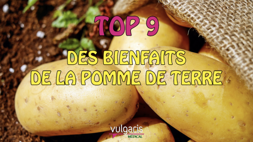 TOP 9 des bienfaits de la POMME DE TERRE